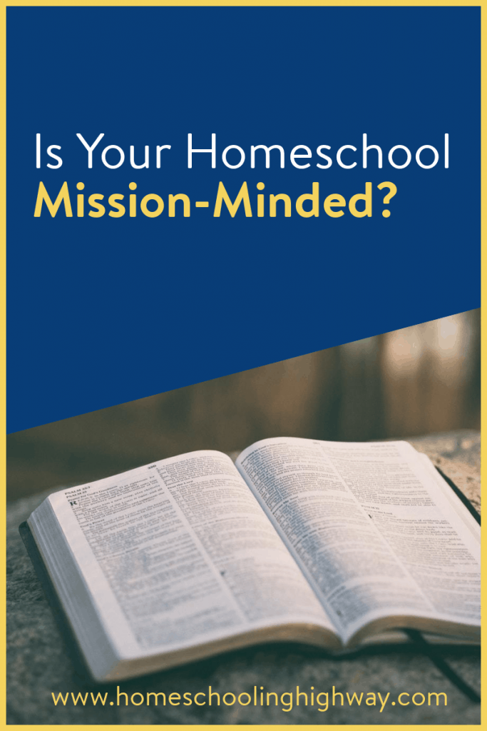 How to have a mission-minded homeschool