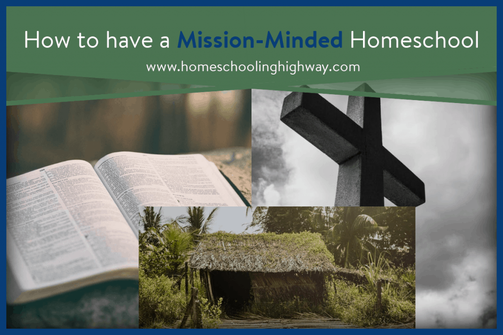 How to have a Mission-minded Homeschool.