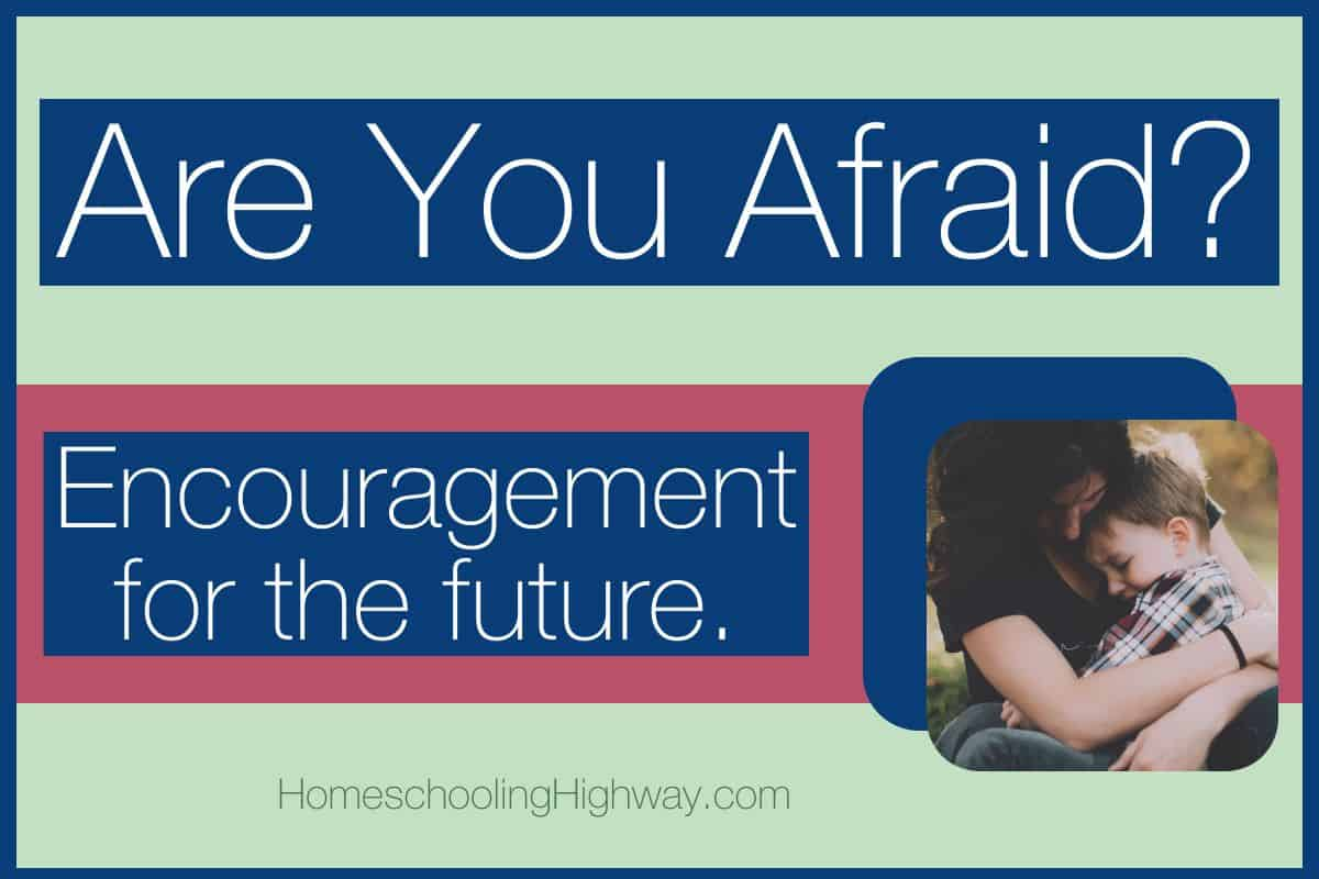 Encouragement for moms who are afraid of the future