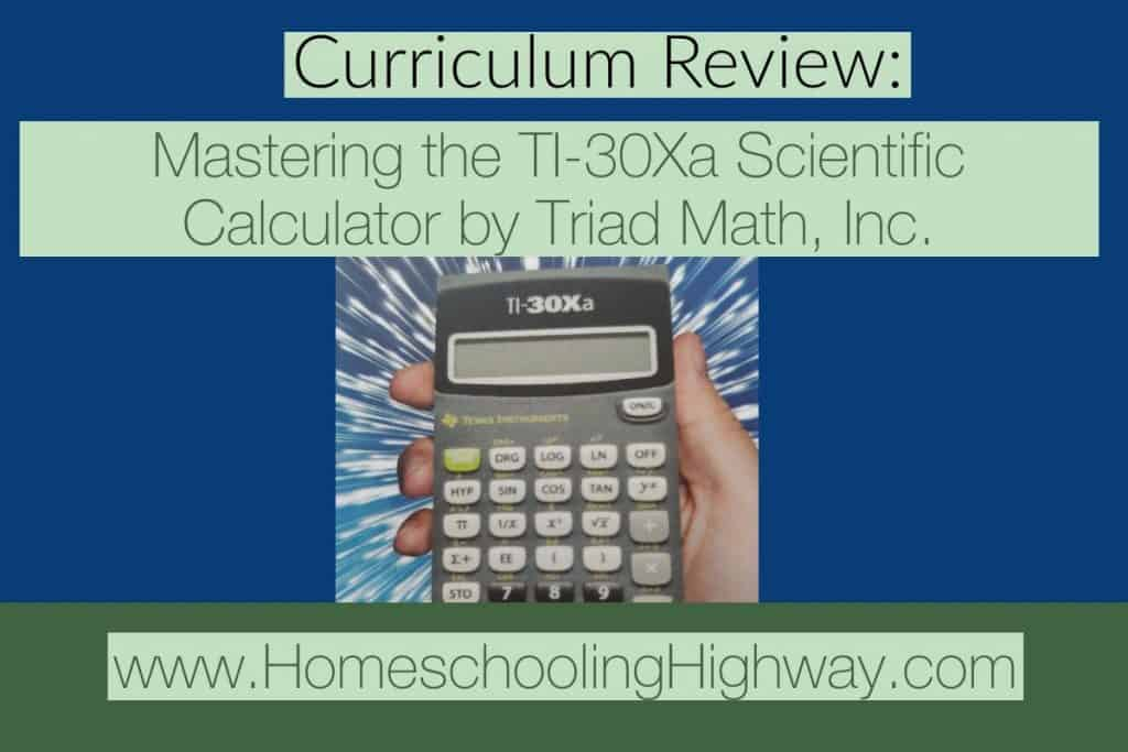 Curriculum Review of Mastering the TI-30Xa Scientific Calculator by Triad Mat, Inc.