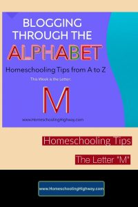 Homeschool tips that begin with the letter M.