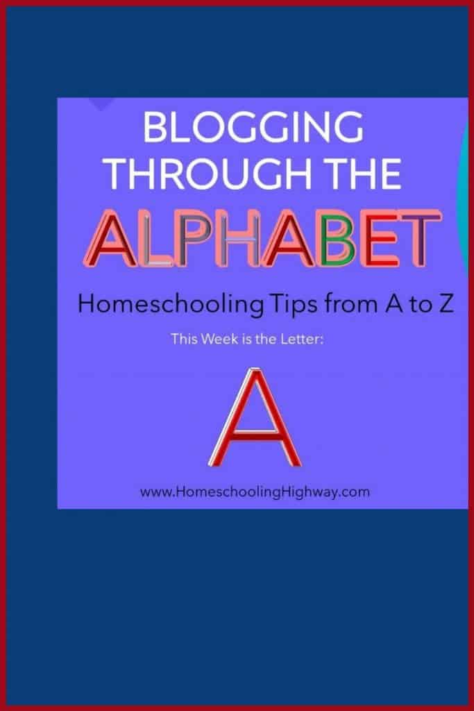 Homeschooling tips that start with the letter A