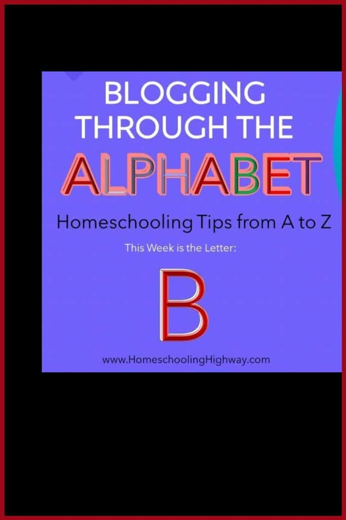 Homeschool tips that start with the letter B