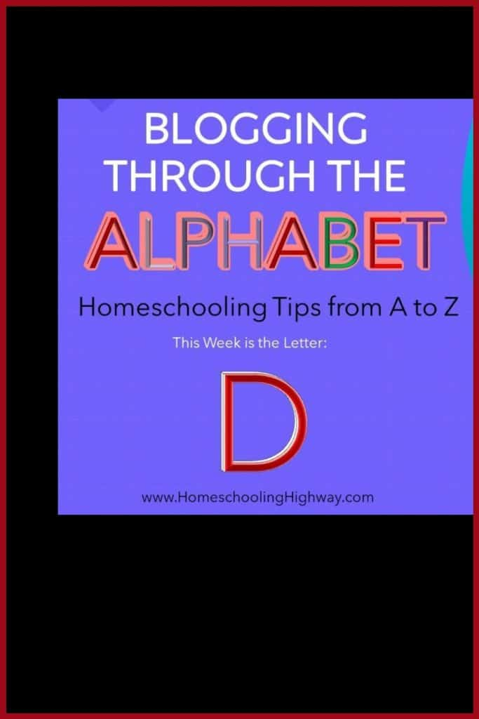 Homeschooling tips that begin with the letter D