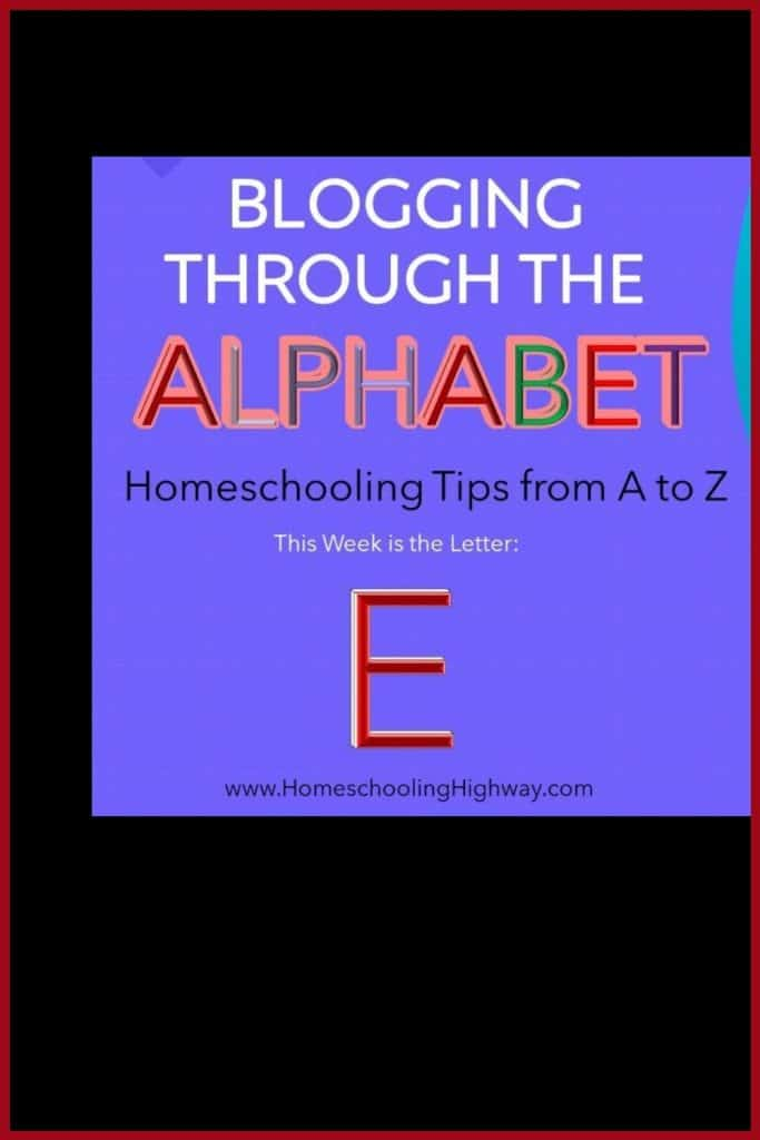 Homeschooling tips that start with the letter E