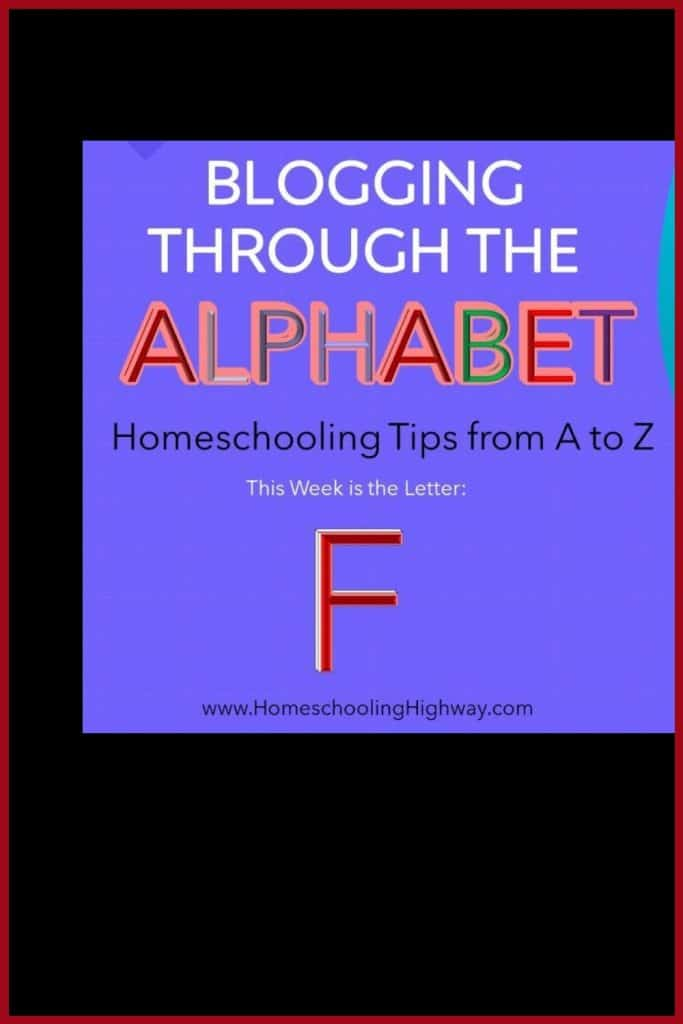 Homeschooling tips that start with the letter F