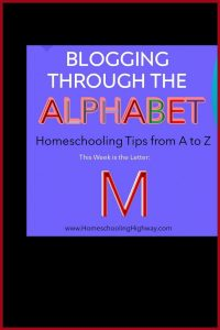 Homeschooling tips that begin with the letter M