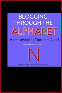 Homeschooling Tips that begin with the letter N