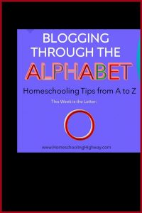 Homeschooling Tips that begin with the letter O