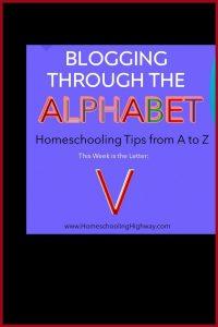 Homeschooler tips that start with the letter V