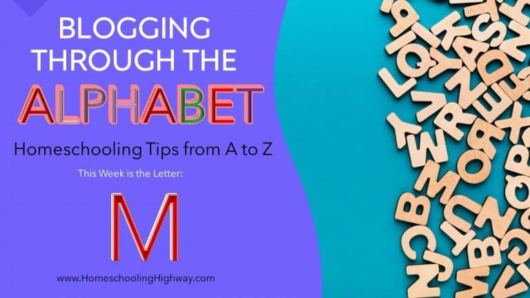 Homeschooling Tips from A to Z: The Letter M