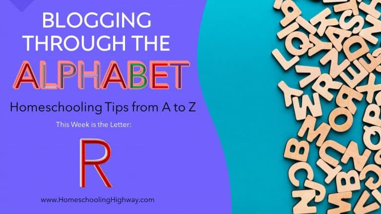 Homeschooling Tips from A to Z: The Letter R