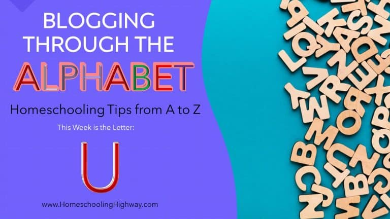 Homeschooling Tips from A to Z: The Letter U