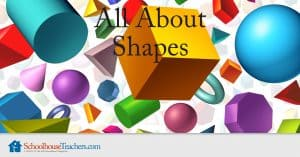 All About Shapes from SchoolhouseTeachers.com