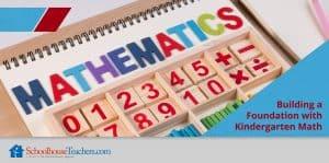 Building a Foundation with Kindergarten Math