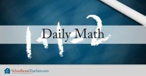 Daily Math from SchoolhouseTeachers.com