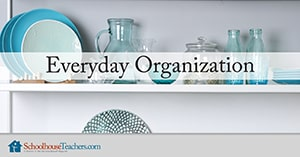 Everyday Organization help from SchoolhouseTeachers.com