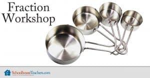 Fraction Workshop from SchoolhouseTeachers.com