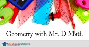 Geometry with Mr. D Math