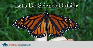 Let's do science outside. from SchoolhouseTeachers.com