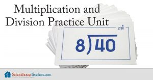 Multiplication and Division Practice Unit from SchoolhouseTeachers.com