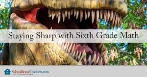 Staying Sharp with Sixth Grade Math
