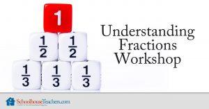 Understanding Fractions Workshop