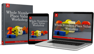 Whole Numbers, Place Value Workshop